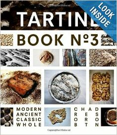 Tartine Book No. 3: Modern Ancient Classic Whole: Chad Robertson: 9781452114309: Amazon.com: Books