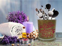 Be Brave Be Strong Be Girly Glitter Jar, Brush Holder, Makeup Brush Holder, Bathroom Decor, Glitter Brush Holder, Candle Holder, Catch All