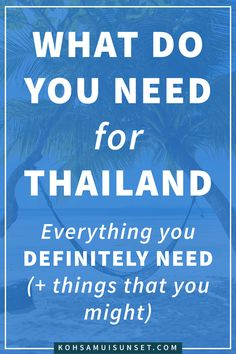 What Do You Need for Thailand? 15 things you need for Thailand – including everything you definitely need, and things that you might. From staying safe in Thailand, to enjoying the beach – here's your total list. Click through to read more: