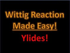 The Wittig Reaction Made Easy! Phosphonium Ylides - Organic Chemistry