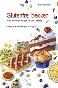 Boncibus - Buch - Glutenfrei backen – Rezepte ohne Fertigmischungen http://boncibus.com/de/book/rezepte-backen/glutenfrei-backen-rezepte-ohne-fertigmischungen-11 #Zöliakie #boncibus #gf #glutenfrei
