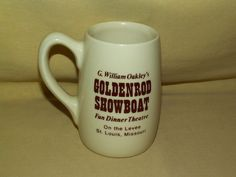 GOLDENROD SHOWBOAT MUG G WILLIAM OAKLEY FUN DINNER THEATRE LEVEE ST LOUIS MO CUP #Unbranded