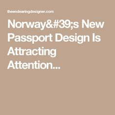 Norway's New Passport Design Is Attracting Attention...