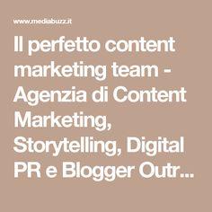 Il perfetto content marketing team - Agenzia di Content Marketing, Storytelling, Digital PR e Blogger Outreach