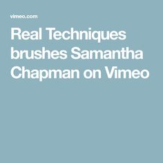Real Techniques brushes Samantha Chapman on Vimeo