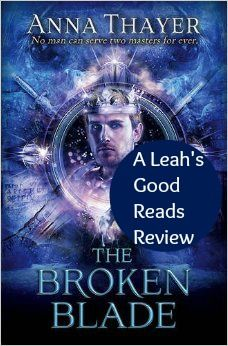Leah's Good Reads: Review of The Broken Blade by Anna Thayer  #christianfiction #fantasy
