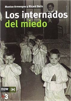 Descargar Los Internados Del Miedo de Montse Armengou i Martín PDF, Kindle, eBook, Los Internados Del Miedo PDF Gratis