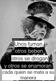 Frases White Things type r white color code Frases Top, Mad Hatter Quotes, Triste Disney, Vegvisir, Sad Love, Spanish Quotes, Johnny Depp, Me Quotes, Quotes Amor