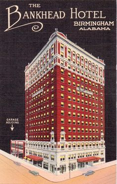 Birmingham Rewound The Bankhead Hotel In Downtown Birmingham, Alabama USA Birmingham Skyline, Birmingham Alabama, Hotel Linen, Magic City, Sweet Home Alabama, Old Images, My Heart Is Breaking, Back In The Day, Vintage Postcards