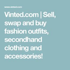 Vinted.com | Sell, swap and buy fashion outfits, secondhand clothing and accessories!