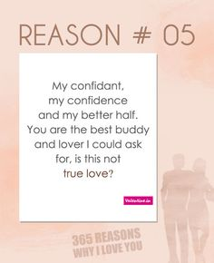 Why I love you quote image | valentineindia:Reasons why I love you #5 : My confidant, my confidence ...