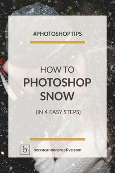 How to Photoshop Snow in 4 Easy Steps