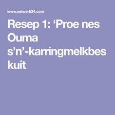 Resep 'Proe nes Ouma s'n'-karringmelkbeskuit