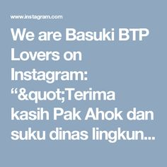 """We are Basuki BTP Lovers on Instagram: """"""""Terima kasih Pak Ahok dan suku dinas lingkungan hidup DKI"""",kira-kira ini yg mau disampaikan Hiu Paus ini. """"Sejak bapak menjabat Laut…"""""""