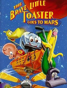 1998 The Brave Little Toaster Goes to Mars