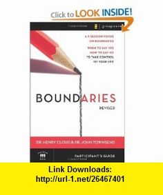 Boundaries Participants Guide---Revised When To Say Yes, How to Say No to Take Control of Your Life (9780310278085) Henry Cloud, John Townsend , ISBN-10: 0310278082  , ISBN-13: 978-0310278085 ,  , tutorials , pdf , ebook , torrent , downloads , rapidshare , filesonic , hotfile , megaupload , fileserve
