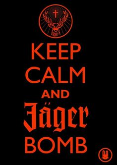 KEEP CALM and JAgger bomb!!!