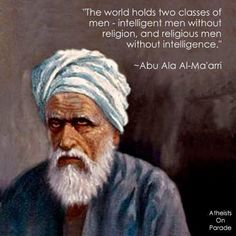 Top Quotes of Abul ʿAla Al-Maʿarri Atheist Arab Philosopher Atheist Quotes, Atheist Humor, Atheist Blog, Qoutes, Quotations, Losing My Religion, Anti Religion, Movies Quotes, Top Quotes