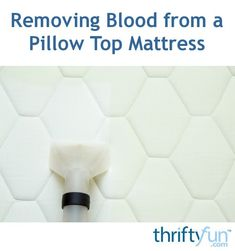 There are a number of ways you can try to remove blood stains on your mattress, from hydrogen peroxide to cold water. This is a guide about removing blood from a pillow top mattress.