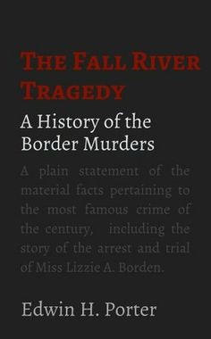 "the fall river axe murders by Carina thunell ms coffey and dr coleman twentieth century short story 23 february 2012 ""the fall river axe murders"" response what i thought was most interesting."