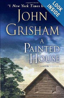 John Grisham's A Painted House is not a legal thriller in his usual style.   This is the story of a family in rural Arkansas who live off their land and work hard all year round.   Their greatest aspiration is to paint their house, but they rarely have enough money left to buy a can of paint.   (I have read this about 7 times; love it)