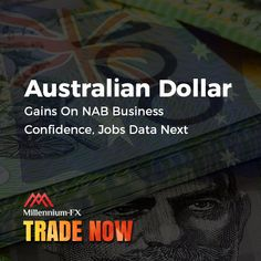 Australian Dollar Gains On NAB Business Confidence, Jobs Data Next. Financial News, Investors, Tuesday, Confidence, Positivity, Business, Store, Business Illustration, Self Confidence