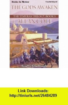 The Gods Awaken (9781605487038) Allan Cole, Read by John Hough , ISBN-10: 1605487031  , ISBN-13: 978-1605487038 ,  , tutorials , pdf , ebook , torrent , downloads , rapidshare , filesonic , hotfile , megaupload , fileserve