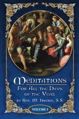 Vol 1 of 5: A time-honored guide for daily personal spiritual direction since the mid-1800s, many generations of families have handed down Meditations for All the Days of the Year to their children.