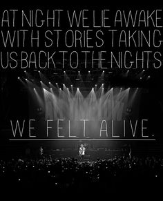 "All Time Low- ""Vegas""  At night we lie awake with stories taking us back to the nights we felt alive"