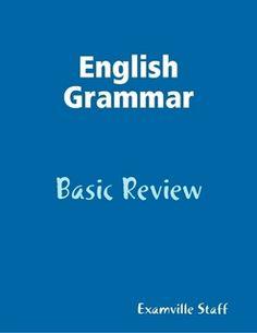 English Grammar:  Basic Review
