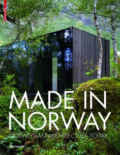 Made in Norway: Norwegian Architecture Today von Ingerid Helsing Almaas Scandinavian Architecture, Contemporary Architecture, Scandinavian Design, Architecture Today, Landscape Architecture, Interior Architecture, Gros Morne, Forest House, Home Landscaping