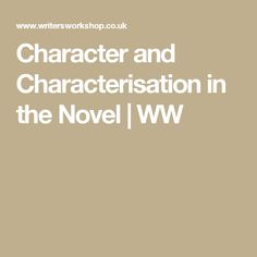 Character and Characterisation in the Novel | WW