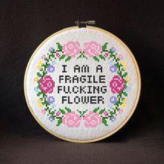 I Am A Fragile Fcking Flower Subversive Cross Stitch Pattern Instant PDF… Modern Cross Stitch, Cross Stitch Designs, Cross Stitch Patterns, Diy Embroidery, Cross Stitch Embroidery, Embroidery Patterns, Crochet Cross, Filet Crochet, Naughty Cross Stitch