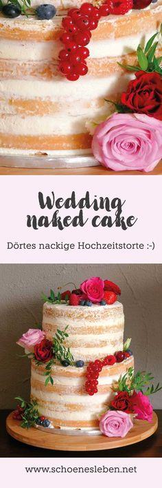Dörte& Naked Wedding Cake - The Wedding Naked Cake - essen - Naked Wedding Cake, Naked Cake, Floral Wedding Cakes, Wedding Sweets, Elegant Wedding Cakes, Cake Simple, Pumpkin Spice Cupcakes, Drip Cakes, Cake Creations