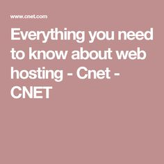 Everything you need to know about web hosting - Cnet - CNET