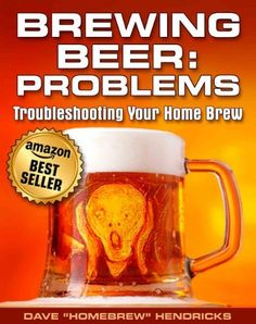 Brewing Beer: Problems (Troubleshooting Your Home Brew) by Homebrew Hendricks, http://www.amazon.com/gp/product/B009ZOM7GC/ref=cm_sw_r_pi_alp_c7TQqb04JEGPN