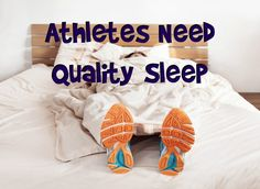 Athletes Need Quality Sleep