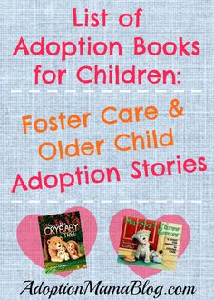 Amazing list of adoption books for children. There is something for everyone, domestic adoption, international adoption, Foster to adopt, Christian adoption, Inter-racial adoption, Single Parent adoption, Chapter books on adoption, Books written from a Birth mothers perspective........Seriously, you will find what you are looking for! So happy to have found this list!