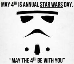 May 4th = Annual Star Wars Day