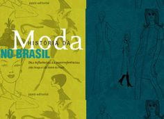 CHIKITA BAKANA: HISTÓRIA DA MODA NO BRASIL: DAS INFLUÊNCIAS AS AUTORREFERÊNCIAS