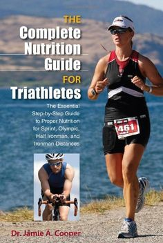ba04664fcd4d7 Looking good The Complete Nutrition Guide for Triathletes  The Essential  Step-by-Step