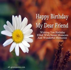 Wishing You Birthday Filled With Sweet Moments And Wonderful Memories – Happy Birthday Wishes – Greetings - See more at: http://www.all-greatquotes.com/category/happy-birthday-wishes-greetings-cards/