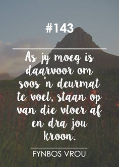 Afrikaanse Quotes, True Words, Encouragement, Christian, Type 3, Gift Ideas, Facebook, Flowers, Photos
