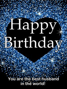 To the Best Husband in the World - Happy Birthday Card: When you've got the best, you don't need the rest! Let your awesome husband know just how great you think he is. Send him this sparkly blue birthday card to celebrate the way he makes your life more wonderful every day. This big-hearted birthday greeting card is a thoughtful and flashy way to send him some love! Wish your husband a happy birthday to really let him know you care.