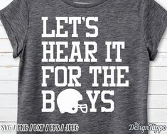 Lets hear it for the boys svg Football svg Cheer svg Cheer mom svg Mom svg Football mom svg Cheerleader svg Game day svg SVG DXF - Boymom Shirt - Ideas of Boymom Shirt - Football Signs, Football Mom Shirts, Football Quotes, Soccer Quotes, Sports Shirts, Football Moms, Football Spirit, Baseball Uniforms, Cheer Shirts