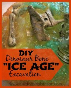 "DIY Dinosaur Bone ""Ice Age"" Excavation - Child Central Station"