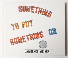 Something to Put Something on | Lawrence Weiner