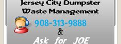 DUMPSTER ELIZABETH NJ 908-313-9888    Source : Guidespot - Fresh Guides     Add an overview of your guide.dumpsters jersey city new jersey serving newark paramus lodi elizabeth jersey city nutley teaneckWelcome to our new location in edison new jersey please feel free to call us for any junk garbage removal including homeowners factories estate sales call ask for joe