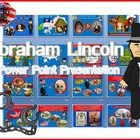 Abraham Lincoln Story  After I saw a version of documentary of Abraham Lincoln I feel really wonder and become his fan. I think that I really love ...