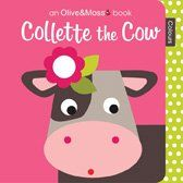 Olive & Moss: Collette the Cow by Olive & Moss 9781405260008 | Books | Taltrade